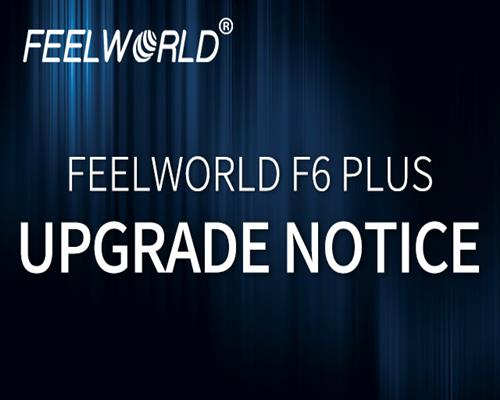 FEELWORLD F6 Plus Upgrade Notice
