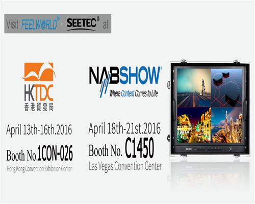 Welcome to visit us at NABSHOW 2016 and Hong Kong Electronics Fair(Spring Edition) 2016!